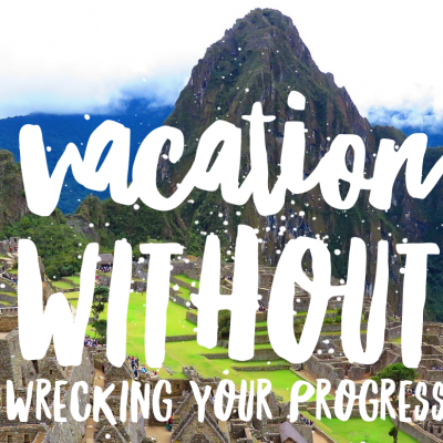 How to ENJOY vacation without wrecking your goals